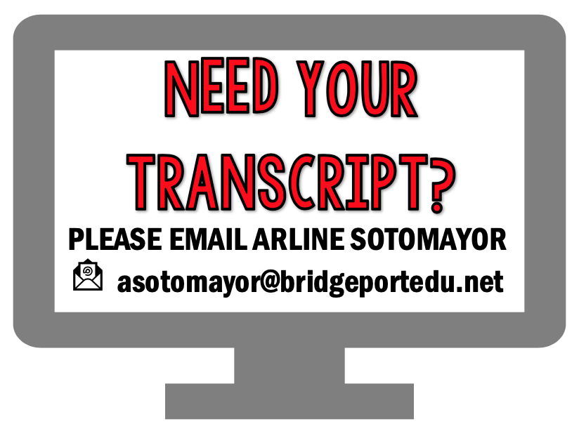 Please email Arline Sotomayor if you need your transcript.