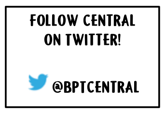 Follow @BPTCentral on Twitter