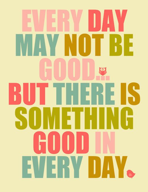 There is always something good in every day