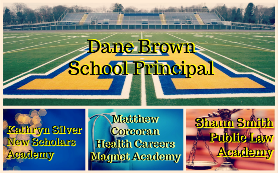 Dane Brown, Principal; K. Silver, New Scholars Academy; M. Corcoran, Health Academy; S. Smith, Law Academy
