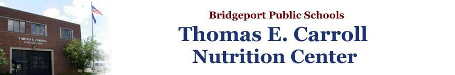 Bridgeport Public Schools Thomas E. Carroll Nutrition Center