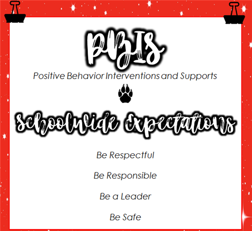 Be respectful, be responsible, be a leader and be safe!