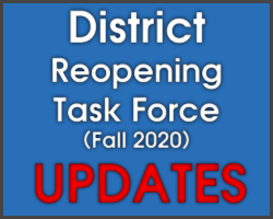District Reopening Task Force (Fall 2020) Updates